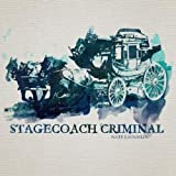Stagecoach Criminal by Laughlin, Nate (2011-05-10)