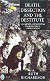 Death, Dissection and the Destitute, Ruth Richardson, 0140228624