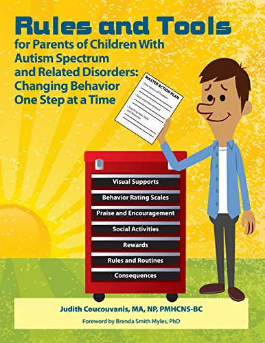 Rules and Tools for Parenting Children With Autism Spectrum and Related Disorders: Changing Behavior One Step at a Time