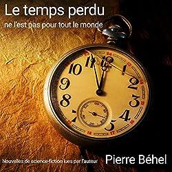 Le temps perdu ne l'est pas pour tout le monde