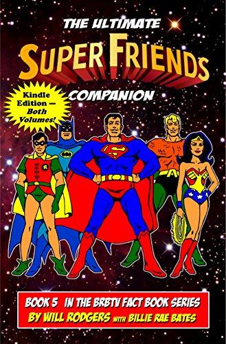 The Ultimate Super Friends Companion (BRBTV Fact Book Series 5)