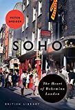 Soho: The Heart of Bohemian London