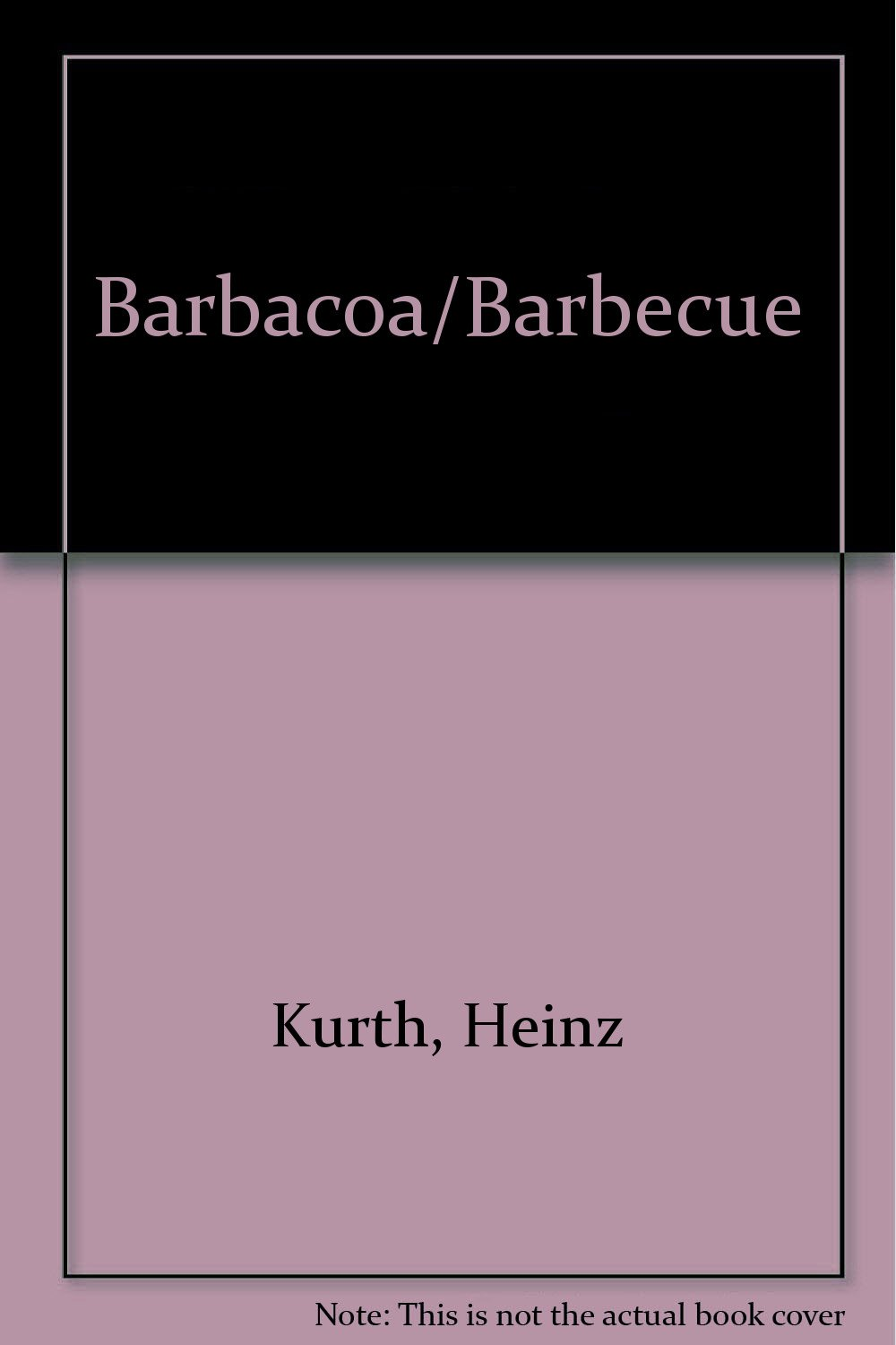 Barbacoa/Barbecue (Spanish Edition): Heinz Kurth: 9788432996207: Amazon.com: Books