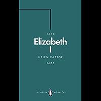 Elizabeth I (Penguin Monarchs): A Study in Insecurity