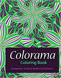 Amazon 12 Colorama Coloring Book Relaxation Stress Relieving Patterns Adult Volume 9781519323118 Tanakorn