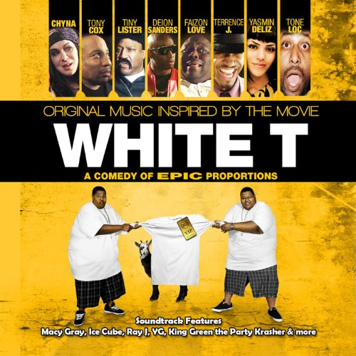 White T (Original Music Soundtrack Inspired By The Movie) [Explicit]