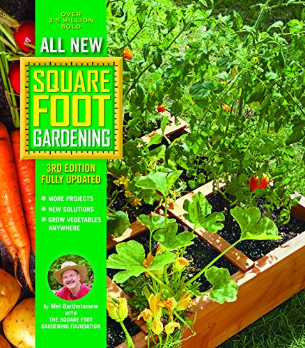 All New Square Foot Gardening: MORE Projects - NEW Solutions - GROW Vegetables Anywhere