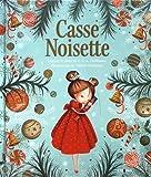 Casse-Noisette : Un conte traditionnel superbement illustré pour fêter la magie de Noël !