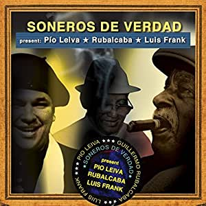 Pio Leiva,rubalcaba, Luis Frank by Soneros De Verdad (2010-12-07)
