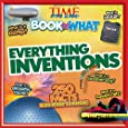 Everything Inventions (TIME for Kids Book of WHAT)