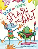 Rudy and Claude Splash Into Art