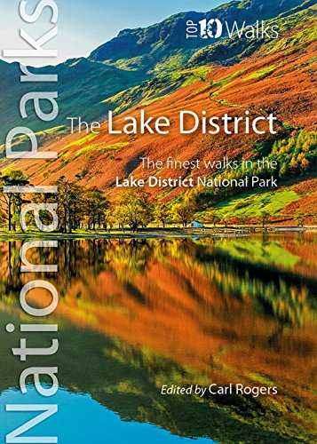 The Lake District: The finest walks in the Lake District National Park (Top 10 Walks: UK National Parks)