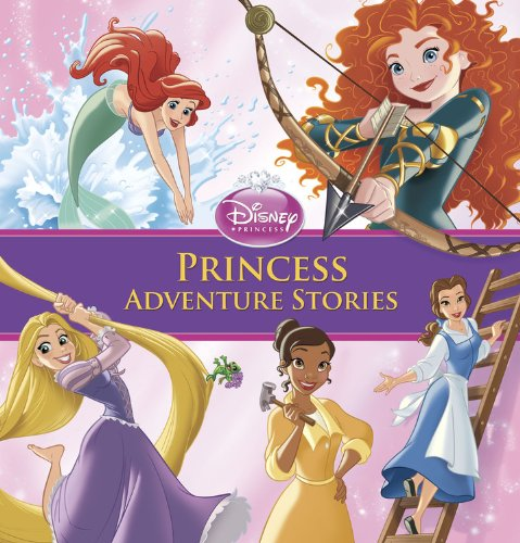 Princess Adventure Stories (Storybook (Disney Princess Story Reader)