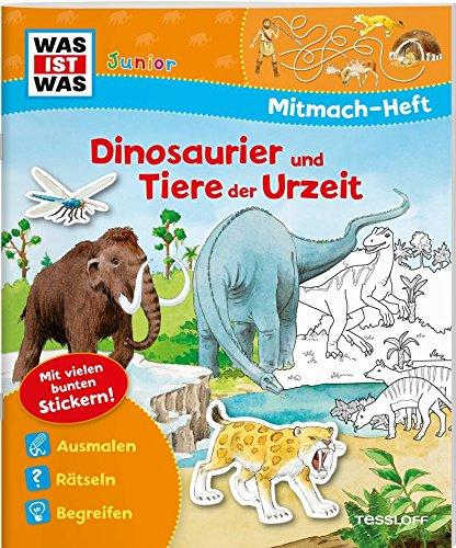 Mitmach-Heft Dinosaurier und Tiere der Urzeit: Spiele, Rätsel, Sticker (WAS IST WAS Junior Mitmach-Hefte)