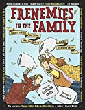 img - for Frenemies in the Family: Famous Brothers and Sisters Who Butted Heads and Had Each Other's Backs book / textbook / text book