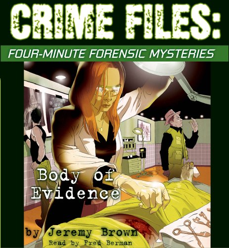 Crime Files: Four-Minute Forensic Mysteries: Body of Evidence - Audio
