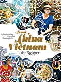 From China to Vietnam: A Food Journey Along the Mekong River