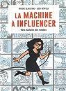 La machine à influencer : Une histoire des médias par Gladstone
