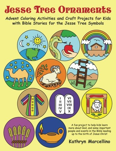 Jesse Tree Ornaments: Advent Coloring Activities and Craft Projects for Kids with Bible Stories for the Jesse Tree Symbols