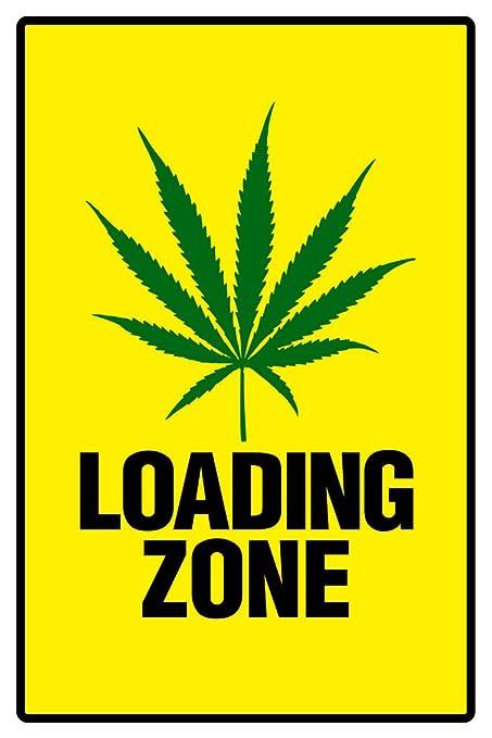 Amazon.com: Warning Sign Weed Loading Zone Marijuana 420 Dope Ganja ...