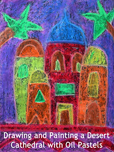 drawing-and-painting-a-desert-cathedral-with-oil-pastels