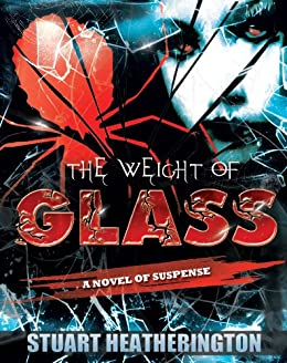 The Weight of Glass by [Heatherington, Stuart]