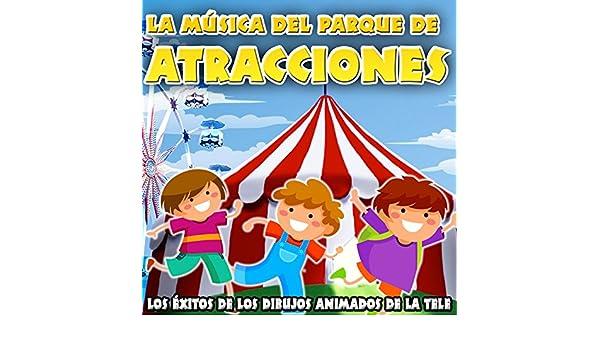La Música del Parque de Atracciones. Los Éxitos de los ...