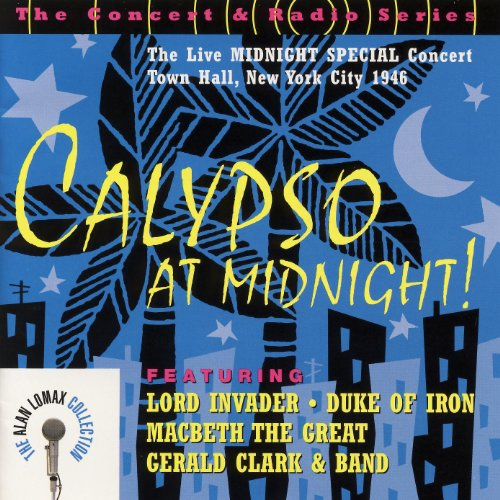 Calypso at Midnight! The Live Midnight Special Concert -- Town Hall, New York City 1946