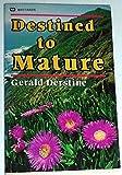 Destined to Mature, Gerald Derstine, 0883681471
