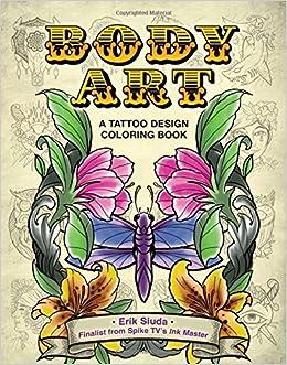 body art a tattoo design coloring book erik siuda 9781944686871 amazoncom books - Body Art Tattoo Designs Coloring Book