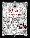 img - for Alice's Nightmare - Through the Looking Glass: Adult Coloring Book (Horror, Halloween, Adventures in Wonderland) book / textbook / text book