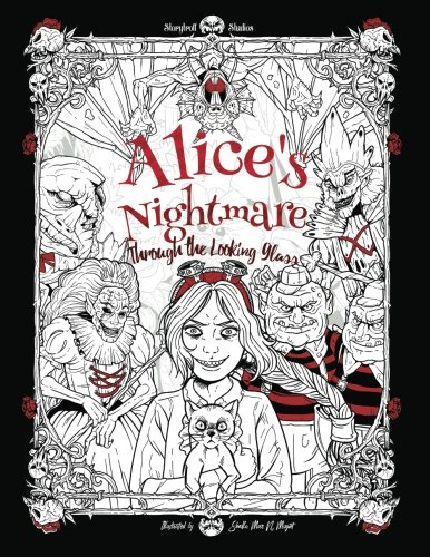 Alice's Nightmare - Through the Looking Glass: Adult Coloring Book (Horror, Halloween, Adventures in Wonderland) ()