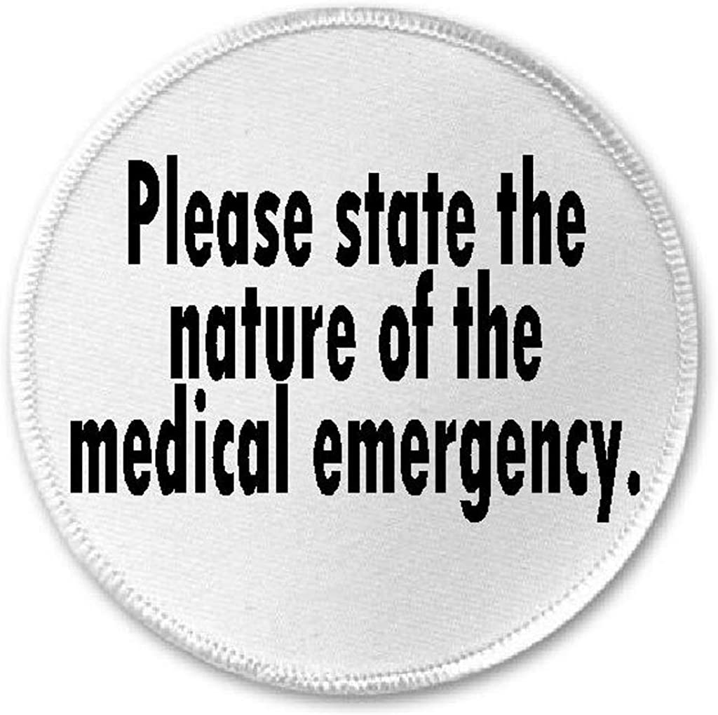 The Best Please State The Nature Of The Medical Emergency