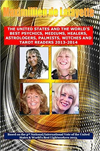 Book 3rd Edition. the United States and the World's Best Psychics, Mediums, Healers, Astrologers, Palmists, Witches and Tarot Readers 2013-2014 by Maximillien De Lafayette (2014-04-03)