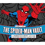 The Spider-Man Vault: A Museum-in-a-Book with Rare Collectibles Spun from Marvel's Web