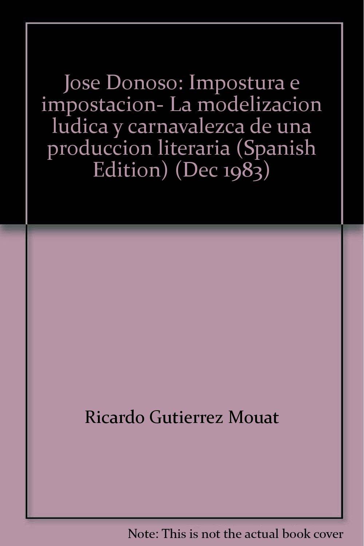 Jose Donoso: Impostura e impostacion- La modelizacion ludica ...