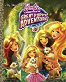 Barbie and Her Sisters in the Great Puppy Adventure (Barbie and Her Sisters in the Great Puppy Adventure) (Big Golden Book)