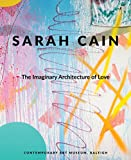 img - for Sarah Cain: The Imaginary Architecture of Love book / textbook / text book