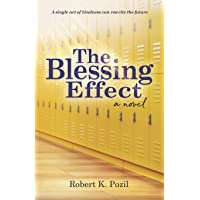 The Blessing Effect: A Single Act of Kindness Can Rewrite the Future