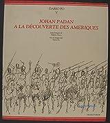 Johan Padan à la découverte des Amériques