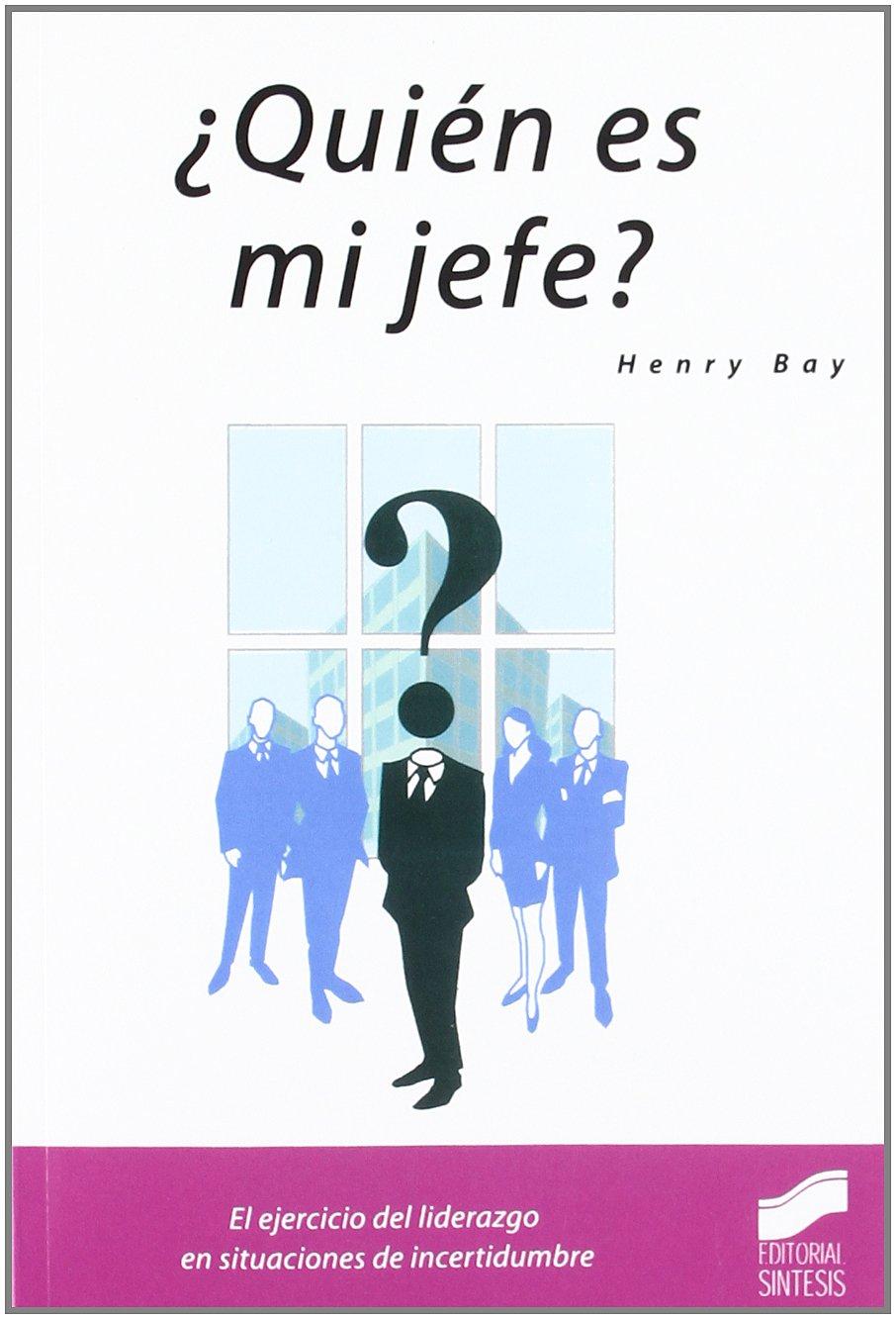 Quién es mi jefe?: Henry Bay: 9788497560924: Amazon.com: Books