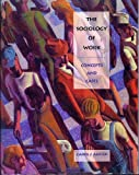 The Sociology of Work : Concepts and Cases, Auster, Carol J., 0803990332