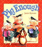 Pig Enough, Janie Bynum, 0152165827