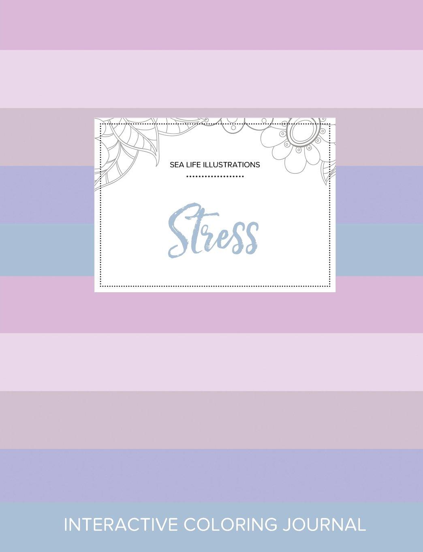 Download Adult Coloring Journal: Stress (Sea Life Illustrations, Pastel Stripes) ebook