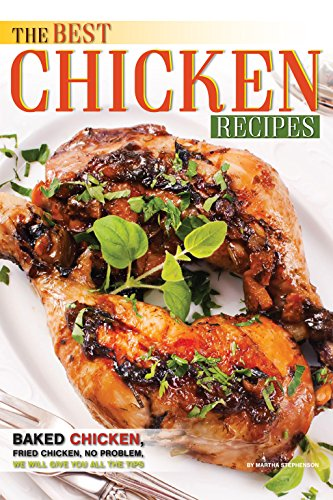 The Best Chicken Recipes: Baked Chicken, Fried Chicken, No Problem, We Will Give You All the (Chilis Chicken Tortilla Soup)