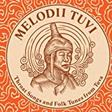 : Melodii Tuvi: Throat Songs and Folk Tunes from Tuva