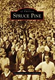 img - for Spruce Pine (Images of America) book / textbook / text book