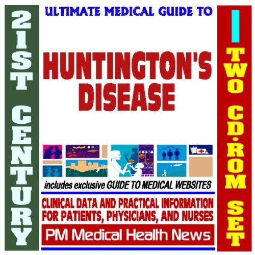 21st Century Ultimate Medical Guide to Huntington's Disease - Authoritative Clinical Information for Physicians and Patients (Two CD-ROM Set) pdf