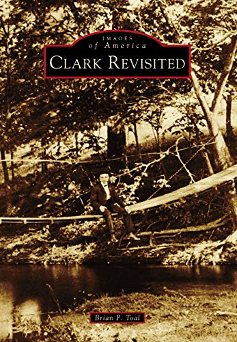 - Clark Revisited (Images of America)