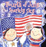 Fourth of July, Sparkly Sky (Sparkle n Twinkle Books)
